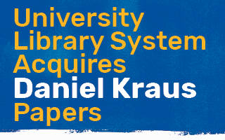 University Library System Acquires Daniel Kraus Papers